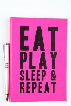 Eat Play Sleep & Repeat!