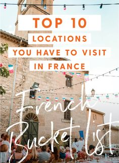 A France bucket list full of our top 10 locations that you have to visit. Full of culture, nature and adventure, this bucket list is wanderlust-worthy, French Alps, Day Hike, Byron Bay, France Travel, Nice View, Old Town, Cities, Surfing, Destinations