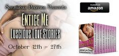 Sensuous Promotions: Entice Me: Luscious Love Stories brought to you by.