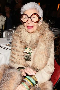 Iris Apfel. I love this woman! I hope to follow in her footsteps and be adorable like her