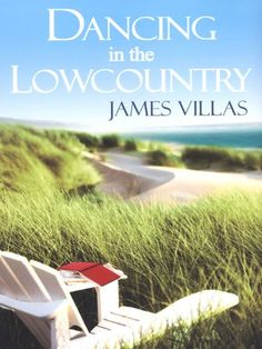 Dancing in the Lowcountry, by James Villas