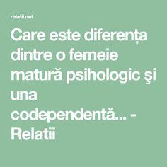 Care este diferența dintre o femeie matură psihologic şi una codependentă... - Relatii