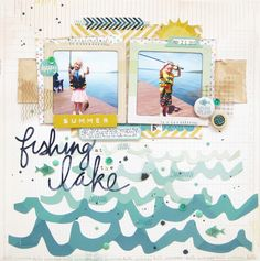 Layout by Audrey Yeager   https://flic.kr/p/w7H6J9 | fishing at the lake | I used Crate Paper Poolside and cut files from the JustNick shop!