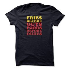 Fries Before Guys T Shirt,foods Before Dudes T Shirt, Boyfriend Tshirt, Birthday Gift, Birthday Tshirt, Funny Tshirt T-Shirt Hoodie Sweatshirts ioa. Check price ==► http://graphictshirts.xyz/?p=67457