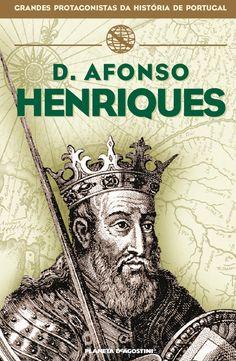 Afonso Henriques  Colecção de biografias de personalidades portuguesas. Editora Planeta de Agostini. 2004