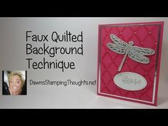 Faux Quilted Background video (Dawns stamping thoughts Stampin'Up! Demonstrator Stamping Videos Stamp Workshop Classes Scissor Charms Paper Crafts)