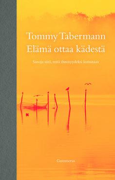 Tommy Tabermann: Elämä ottaa kädestä, Gummerus