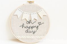 Wedding Gift Keepsake - Felt and Embroidery Hoop Art - Felt Bunting and Lace Trim on Linen - Oh Happy Day