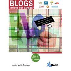 """""""BLOGS. Trucos del blogger"""" de Javier Muñiz Troyano. Aprenderás a crear tu propia bitácora o blog, y comprenderás cómo funciona el complejo mundo de la blogosfera. Dirigido fundamentalmente a usuarios autodidactas y centros de formación. Los blogs llevan más de una década revolucionando la comunicación, hasta tal punto que ya forman parte del folclore popular, convirtiéndose en una fuente de noticias más, como puede ser la prensa, la TV o la radio. Signatura: 004.7 MUÑ blo"""