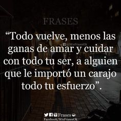 Amor Quotes, Woman Quotes, True Quotes, Phrases About Life, Love Phrases, Spanish Inspirational Quotes, Spanish Quotes, Quotes En Espanol, Motivational Phrases