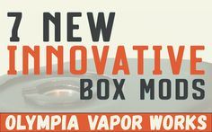We all know Box mods are adapting and changing to meet the needs of the community. These are some of the newest ones to hit the market that we can play with. These were picked for their <ul> <li>Newness</li> <li>Innovativeness</li> <li>Quality</li> </ul> <p> These companies have been getting really good at listening to what the community wants and using that feedback to shape the future of their products. Whether or not any of these new ideas will catch on is anyone's guess.
