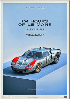 1966 Ford GT40 MKII-A - 60th anniversary poster of Ford's Le Mans win.  This and other fine motorsports posters are available at Shop.Petrolicious.Com