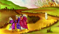 Story of Lot and his wife durning the destruction of Sodom & Gomorrah.