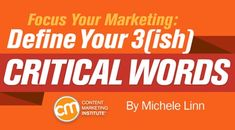 """Focus Your Marketing: Define Your 3(ish) Critical Words - Kind. True. Necessary. Those are the three words my good friend uses to help her kids understand whether they are making good choices with what they say. """"I"""