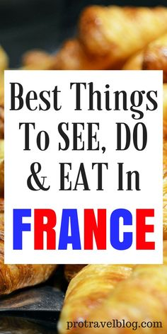 Here are the 11 best things to See, Do, And Eat In France. Literally the best list of things to do in France you'll ever come across! Click here to check it out.