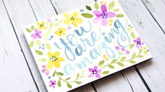 Hand Lettered Card with Colorful Watercolor Flowers using Dr. Ph. Martin's Radiant Concentrated Water Colors.
