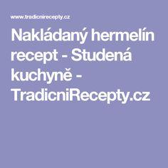 Nakládaný hermelín recept - Studená kuchyně - TradicniRecepty.cz