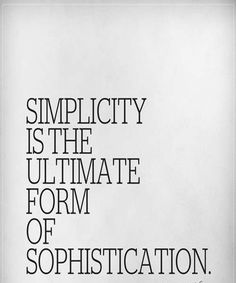 Simplicity is the