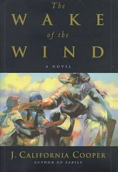 The Wake of the Wind by J. California Cooper