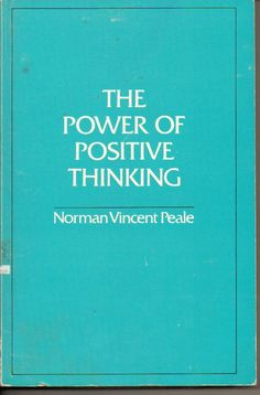 """The Power of Positive Thinking. This book and """"How to win friends and influence people"""" are the books ALL leadership and management books are based on  ................"""