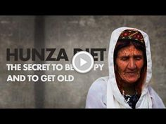 Hunza Diet is the SECRET to get old (145) and be happy!