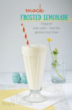 This healthy mock frosted lemonade is THM:FP, low carb, low fat, sugar free, and gluten/nut free.