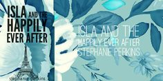 my most anticipated books of 2013, including isla and the happily ever after by stephanie perkins. mock cover made by me.