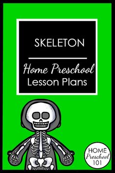 Skeleton Home Preschool Lesson Plans-Over 30 hands-on activities to learn about…