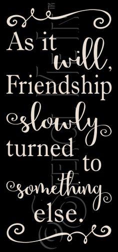 3284 * Friendship Turned To Something Else 11.25x24
