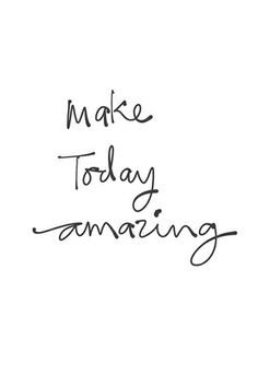 Make today AMAZING #YouQueen #quote