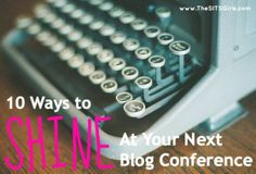 Get ready for your next blog conference with our top 10 tips from TheSITSGirls.com