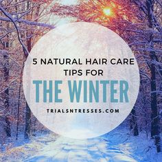 5 Natural Hair Care Tips For The Winter