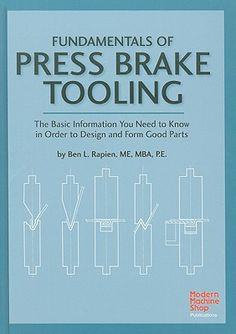 Fundamentals of Press Brake Tooling: The Basic Information You Need to Know in Order to Design and Form Good Parts PDF Free Online