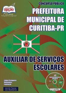 Apostila Prefeitura Curitiba PR Auxiliar de Serviços Escolares (Download, PDF, Digital, Impressa)