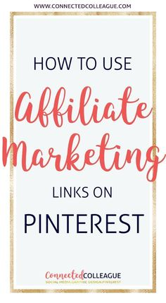 Pinterest Affiliate Marketing - How to use Affiliate Marketing Links on Pinterest