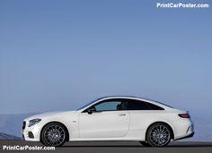 Mercedes-Benz E-Class Coupe 2017 Poster. Mercedes E Class Coupe, Mercedes Benz, Benz E Class, Cabriolet, Car Posters, Dream Cars, Life Is Good, Motors, Wheels