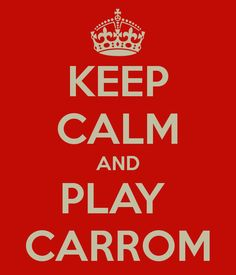 Keep calm and play #Carrom