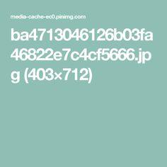 ba4713046126b03fa46822e7c4cf5666.jpg (403×712)