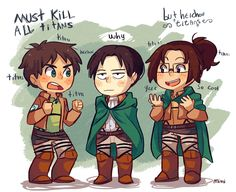 Attack on Titan ~~ Poor Levi... :: Eren and Hanji are BOTH obsessed. [ artist: Mimi ]