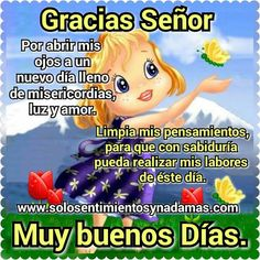 Gracias Señor por abrir mis ojos a un nuevo día lleno de misericordias... Good Night, Good Morning, Gif Photo, Prayers, Blessed, Face, Quotes, Hollywood, Messages