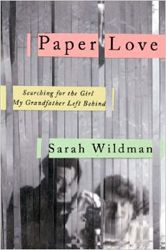 Paper Love: Searching for the Girl My Grandfather Left Behind Hardcover by Sarah Wildman | Jewish Book Council