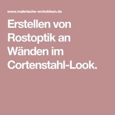 Erstellen von Rostoptik an Wänden im Cortenstahl-Look.