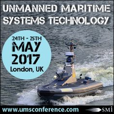 Unmanned Maritime Systems Technology, 24 -25 May 2017, London, UK