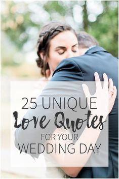 25 Unique Love Quotes for the best wedding vows, decor, invitations, best man speeches, ceremonies, and more.