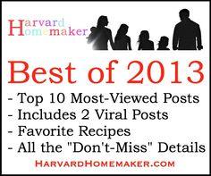 Best of 2013 - Most Popular Posts, Recipes, Tips, & More!  #harvardhomemaker #favorites