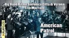 American Patrol - Big Band Ritmo Sinfonica Città Di Verona, Trio Marrano...