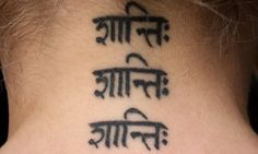"Shaanti (in sanskrit) Tattoo. Shaanti means inner peace. The poet T.S. Eliot, in his poem The Waste Land (where he spelled it Shantih) translated it as ""The Peace which passeth understanding.""  It is pictured three times in this tattoo because it is traditional to chant it three times (we do this in yoga sometimes)"