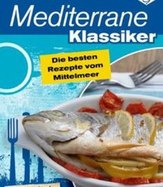 Little chefs cookbook healthy quick and delicious organic recipes mediterrane klassiker die besten rezepte vom mittelmeer pdf forumfinder Choice Image