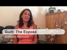 Guilt: The Expose...How to Tackle the Emotional Beast! Danielle Mercurio - #YouTube #video www.newyoucitycoaching.com (New You City Chat Episode #4)