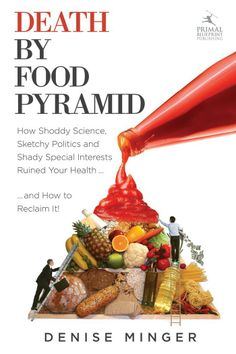 Must Read: Death by Food Pyramid : How Shoddy Science, Sketchy Politics and Shady Special Interests Have Ruined Our Health  #AddictedtoKindle